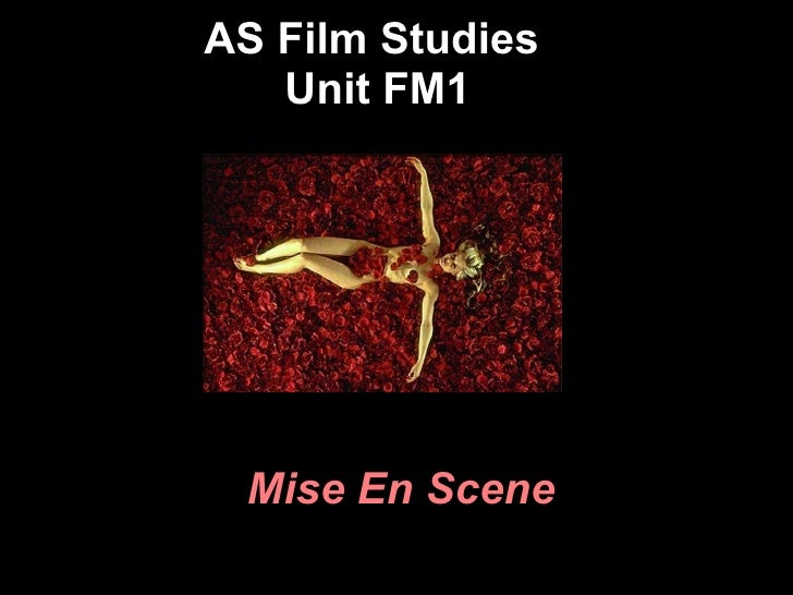 AS Film Studies  Unit FM1 Mise En Scene