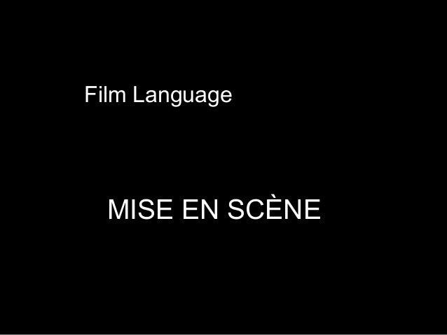 Film Language MISE EN SCÈNE