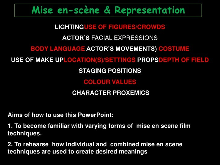 Mise en-scène & Representation<br />LIGHTINGUSE OF FIGURES/CROWDS<br />ACTOR'S FACIAL EXPRESSIONS<br />BODY LANGUAGE ACTOR...