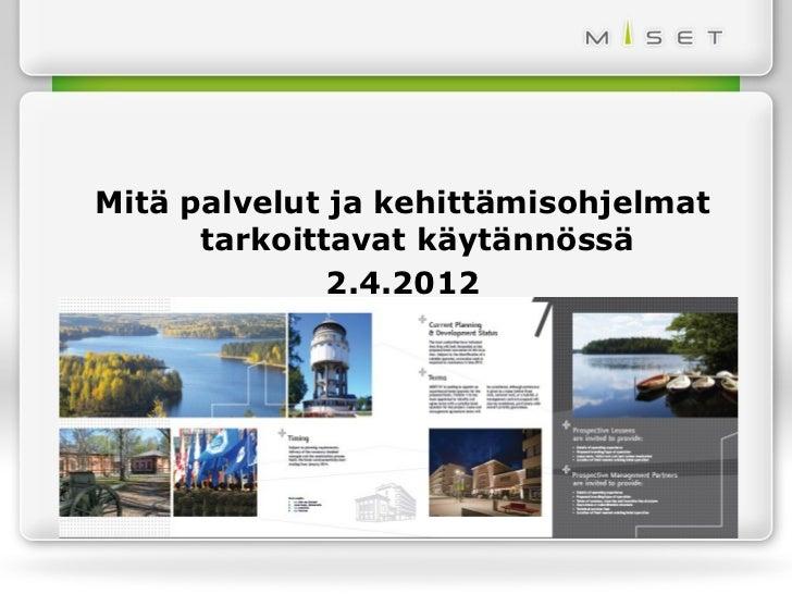 Mitä palvelut ja kehittämisohjelmat      tarkoittavat käytännössä              2.4.2012