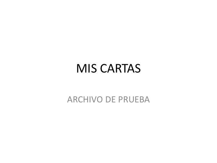 MIS CARTAS<br />ARCHIVO DE PRUEBA<br />