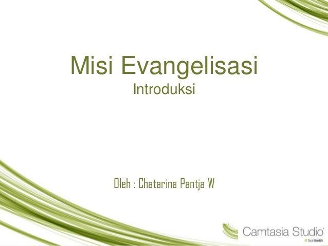 Misi Evangelisasi, Introduksi