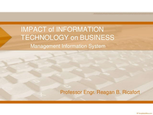 impact of information technology on business The impact of information technology on business productivity: revealing the  link between company size categories and the proliferation of business.