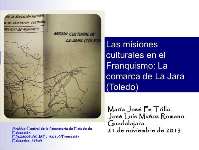 Las misiones culturales en el Franquismo: La comarca de La Jara (Toledo)  Archivo Central de la Secretaría de Estado de Ed...