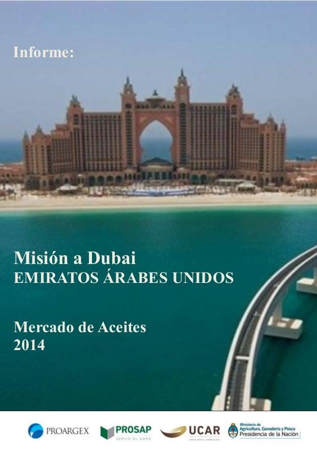 Informe:  Misión a Dubai EMIRATOS ÁRABES UNIDOS Mercado de Aceites 2014