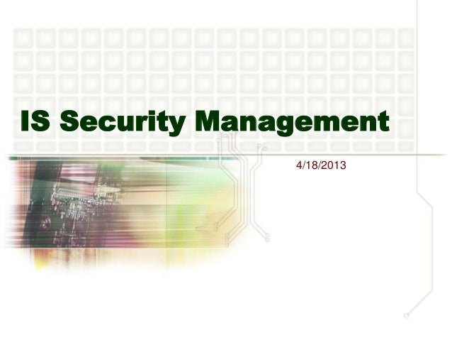 IS Security Management                4/18/2013