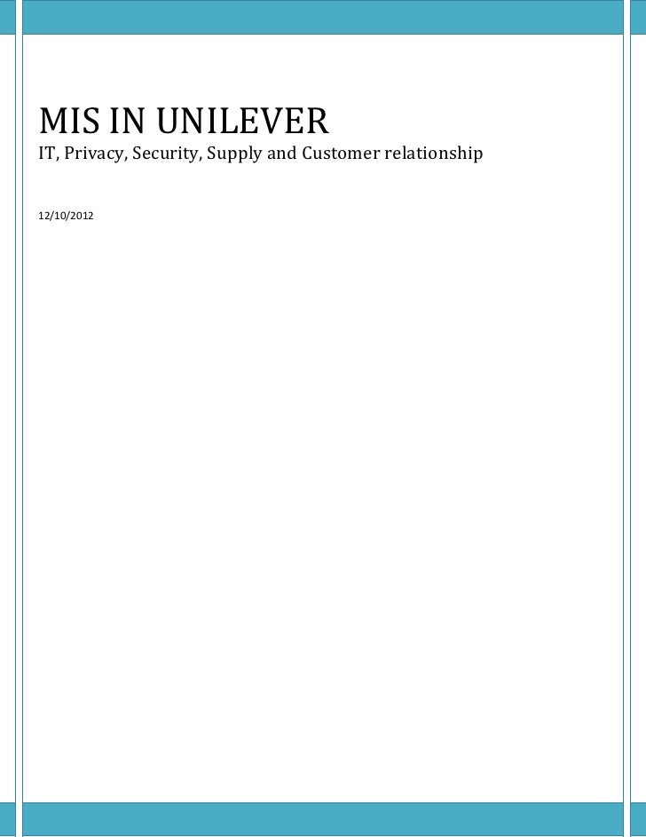 MIS IN UNILEVERIT, Privacy, Security, Supply and Customer relationship12/10/2012