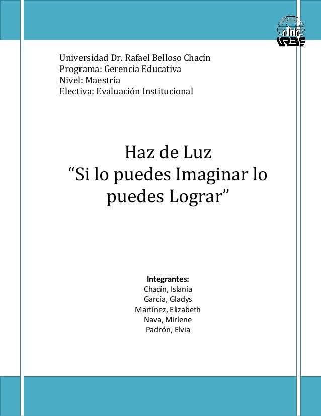 Universidad Dr. Rafael Belloso Chacín Programa: Gerencia Educativa Nivel: Maestría Electiva: Evaluación Institucional Haz ...