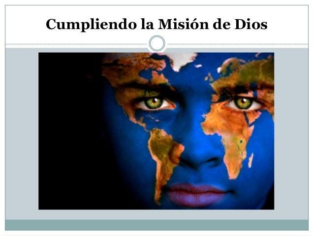 Cumpliendo la Misión de Dios