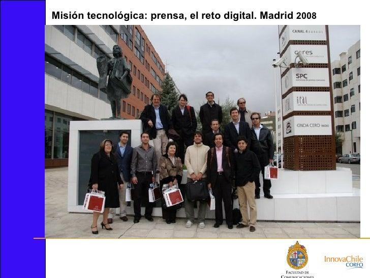Misión tecnológica: prensa, el reto digital. Madrid  2008