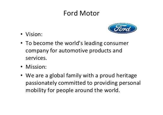 Ford motor company mission statement 2017 2018 2019 for Ford motor company mission statement