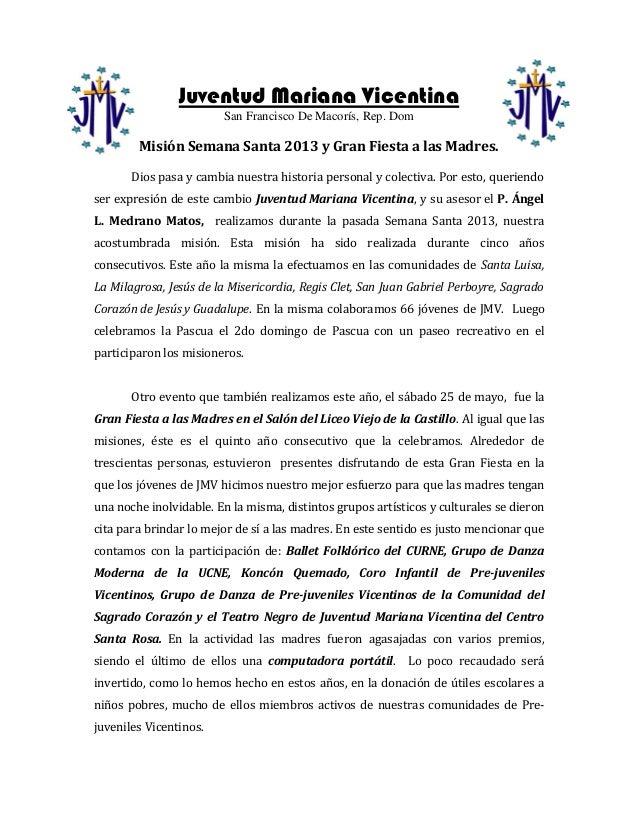 Juventud Mariana VicentinaSan Francisco De Macorís, Rep. DomMisión Semana Santa 2013 y Gran Fiesta a las Madres.Dios pasa ...
