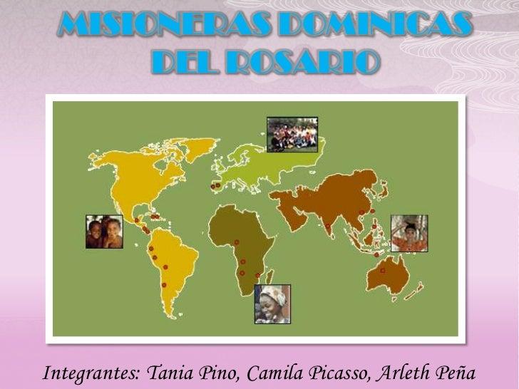 MISIONERAS DOMINICAS       DEL ROSARIOIntegrantes: Tania Pino, Camila Picasso, Arleth Peña
