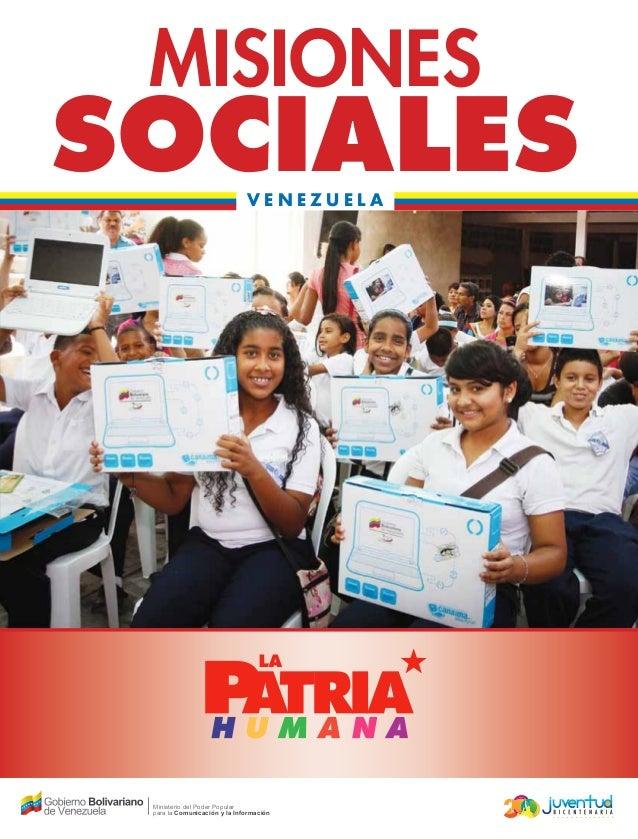 """LAMISIONESSOCIALES LA MISIONES SOCIALES Ministerio del Poder Popular para la Comunicación y la Información """"Las misiones, ..."""