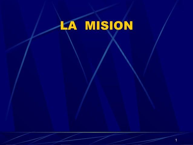 1 LA MISION