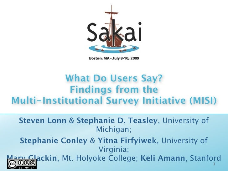 What Do Users Say?              Findings from the  Multi-Institutional Survey Initiative (MISI)    Steven Lonn & Stephanie...