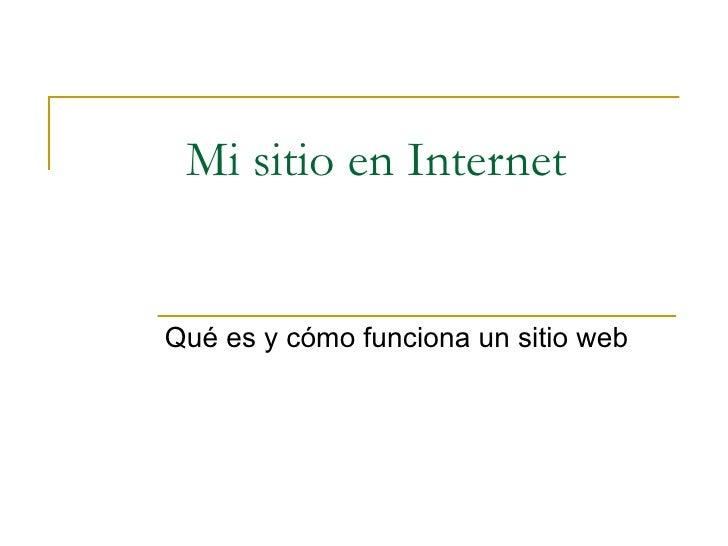 Mi sitio en Internet Qué es y cómo funciona un sitio web