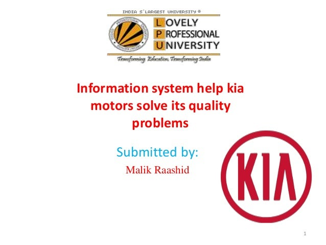 information system help kia solve its quality problems case study Featured supply chain articles page, from scdigest is the industry's best publication and web site for supply chain management and logistics practioners to find information, news, insight, education, opinion and tools we cover supply chain, logistics, distribution, rfid, material handling, transportation, supply chain software, manufacturing, supply.