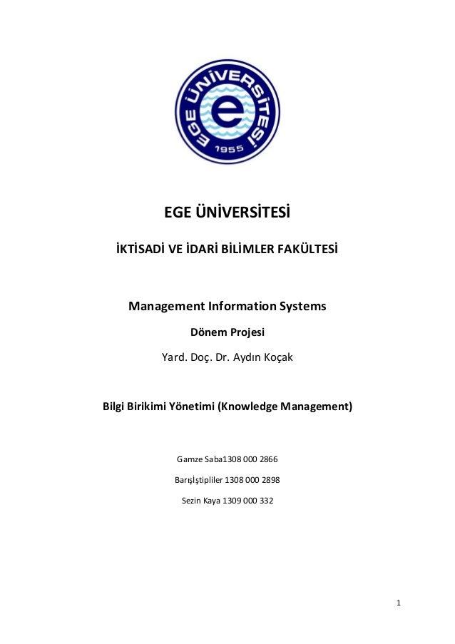 1 EGE ÜNİVERSİTESİ İKTİSADİ VE İDARİ BİLİMLER FAKÜLTESİ Management Information Systems Dönem Projesi Yard. Doç. Dr. Aydın ...