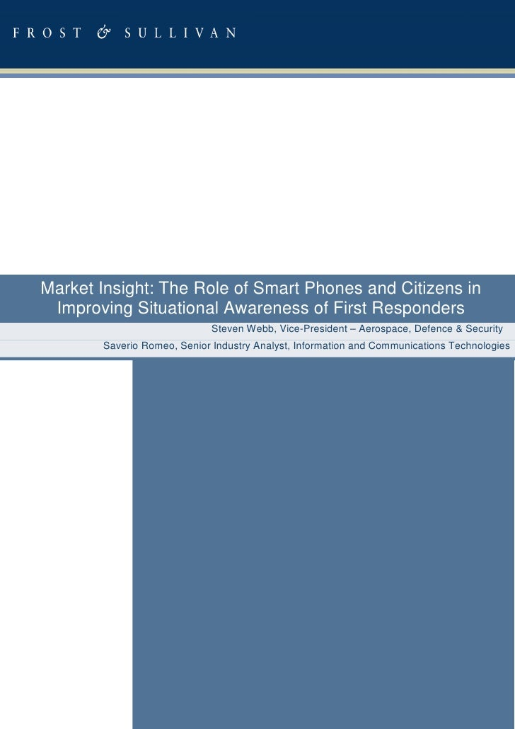Market Insight: The Role of Smart Phones and Citizens in Improving Situational Awareness of First Responders              ...