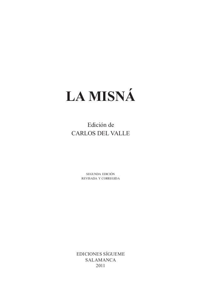 LA MISNÁ Edición de CARLOS DEL VALLE segunda edición revisada y corregida EDICIONES SÍGUEME SALAMANCA 2011