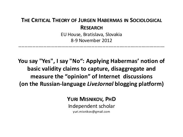 THE CRITICAL THEORY OF JURGEN HABERMAS IN SOCIOLOGICAL                         RESEARCH                           EU House...