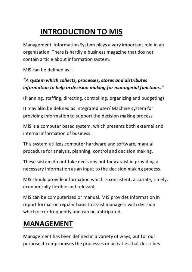 INTRODUCTION TO MISManagement Information System plays a very important role in anorganization. There is hardly a business...