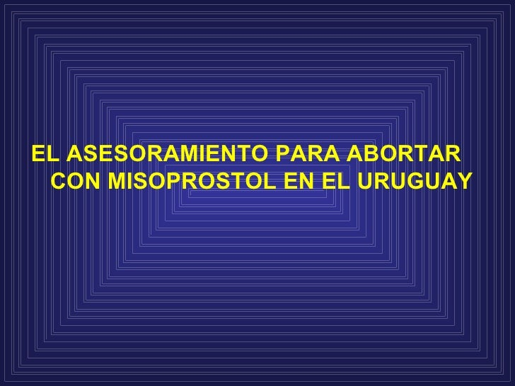 El asesoramiento para abortar con Misoprostol en Uruguay