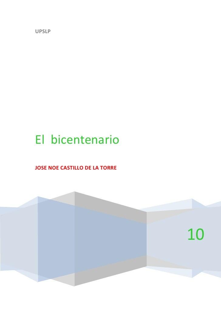 centercenterUPSLP10El  bicentenarioMis orígenesJOSE NOE CASTILLO DE LA TORRE100000100000UPSLP10El  bicentenarioMis orígene...