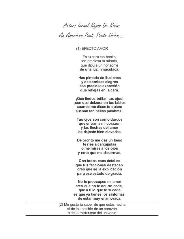 Autor: Israel Rojas De Rosas An American Poet, Poeta Lírico.... (1) EFECTO AMOR Es tu cara tan bonita, tan preciosa tu mir...