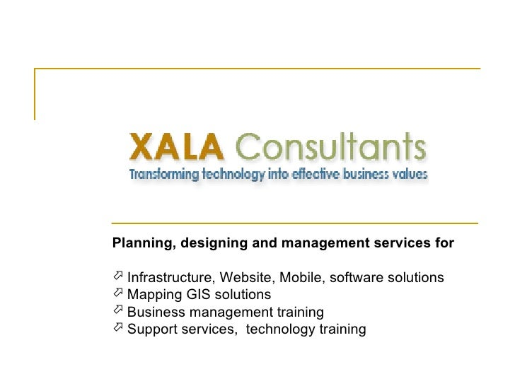 Planning, designing and management services for Infrastructure, Website, Mobile, software solutions Mapping GIS solution...