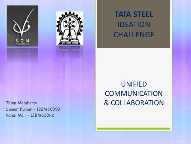 TATA STEEL                             IDEATION                            CHALLENGE                              UNIFIED ...