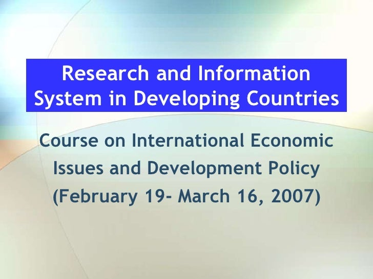 Research and Information System in Developing Countries  Course on International Economic  Issues and Development Policy  ...