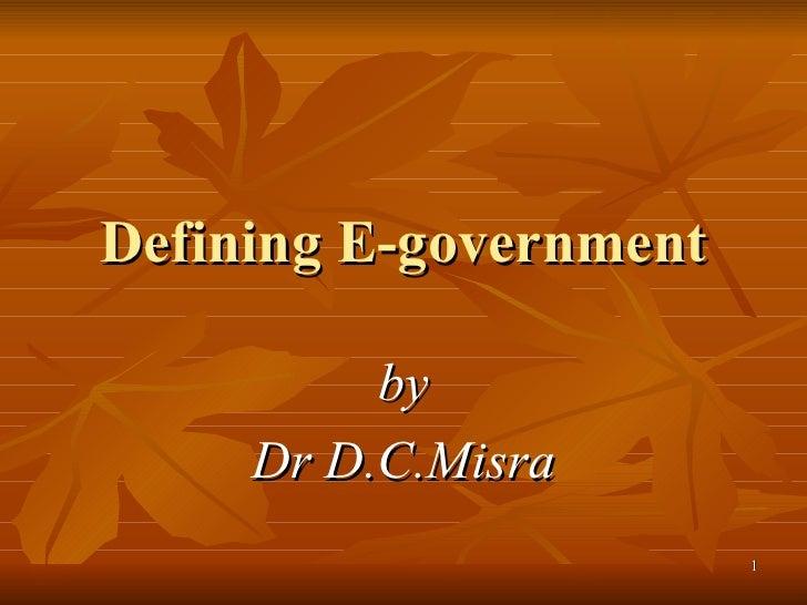 Misra,D.C.(2009)  Defining Egovernment MDI, Gurgaon 13.2.2009