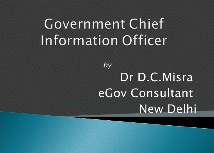 Misra,D.C.(2009) Government Chief Information Officer 24.10.2009