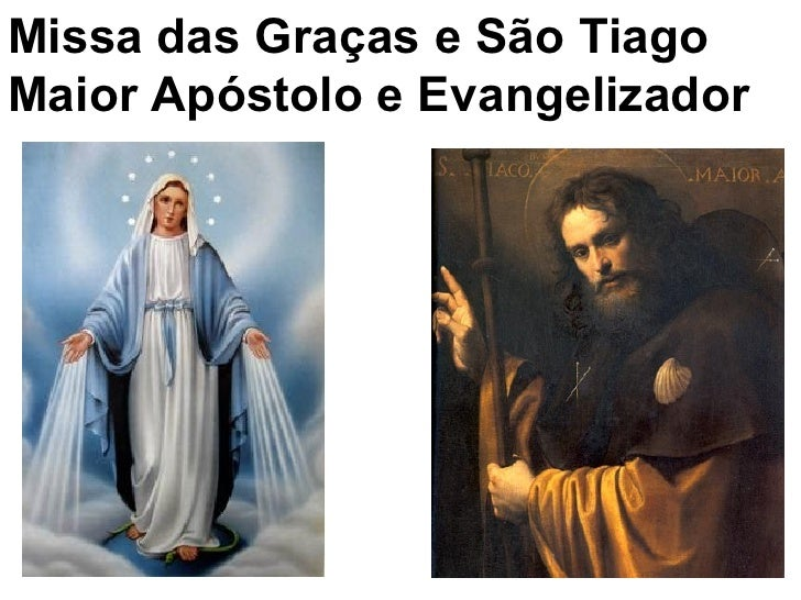 Missa das Graças e São TiagoMaior Apóstolo e Evangelizador