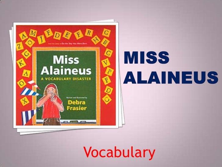 Miss Alaineus<br />Vocabulary<br />