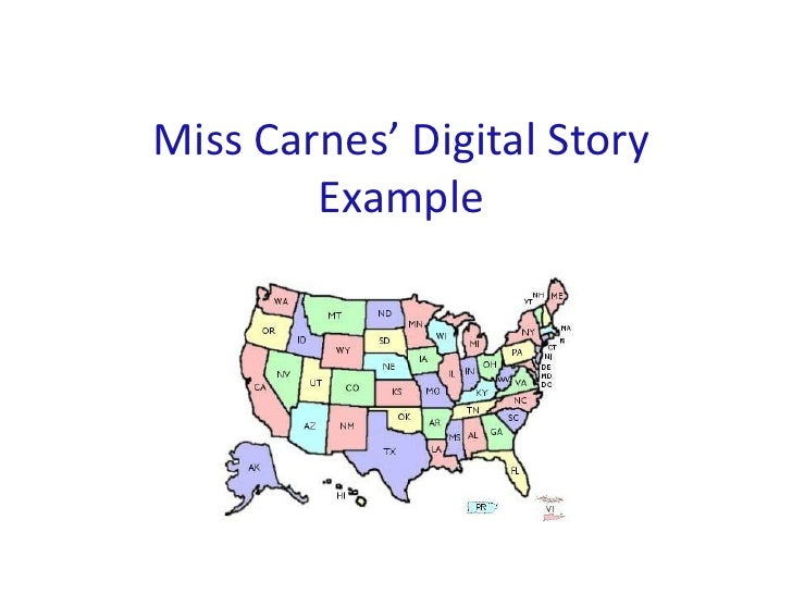 Miss Carnes' Digital Story Example