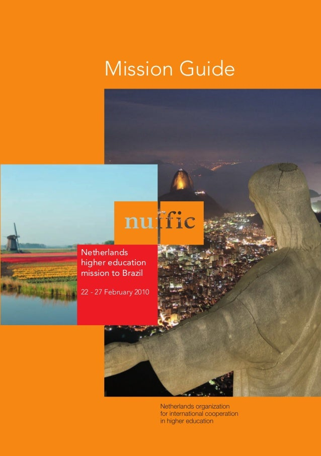 Netherlands higher education mission to Brazil 22 - 27 February 2010 Mission Guide