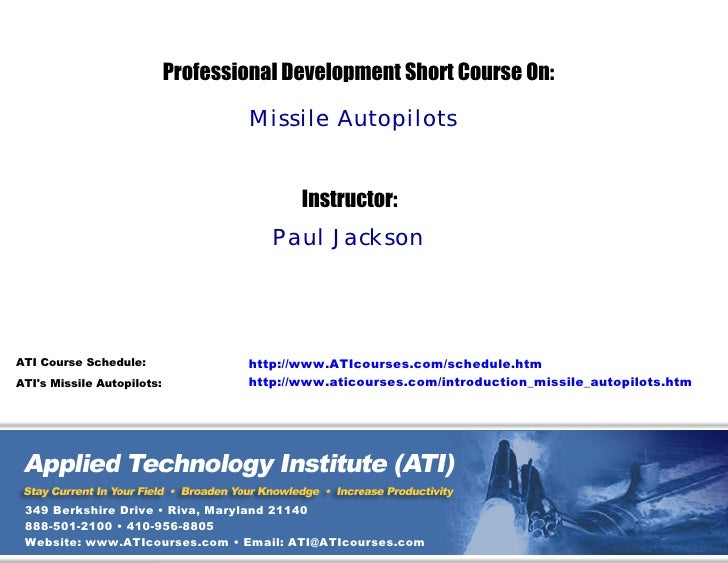 Professional Development Short Course On:                                       Missile Autopilots                        ...
