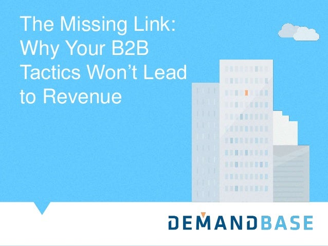 The Missing Link: Why Your B2B Tactics Won't Lead to Revenue