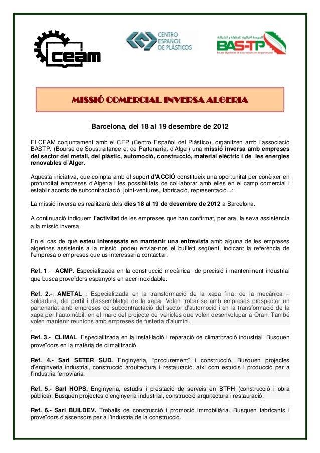 MISSIÓ COMERCIAL INVERSA ALGERIA                       Barcelona, del 18 al 19 desembre de 2012El CEAM conjuntament amb el...