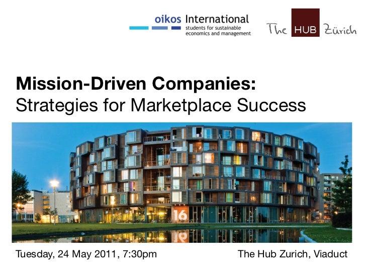 HUB Event   Mission-Driven Companies: Strategies for Marketplace Success Mission-Driven Companies: ! Strategies for Market...