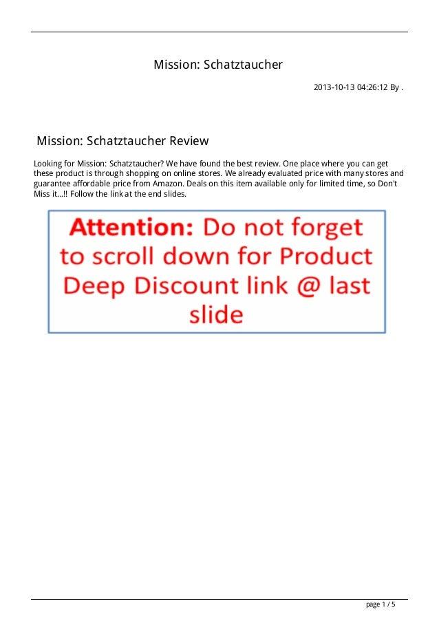 Mission: Schatztaucher 2013-10-13 04:26:12 By .  Mission: Schatztaucher Review Looking for Mission: Schatztaucher? We have...