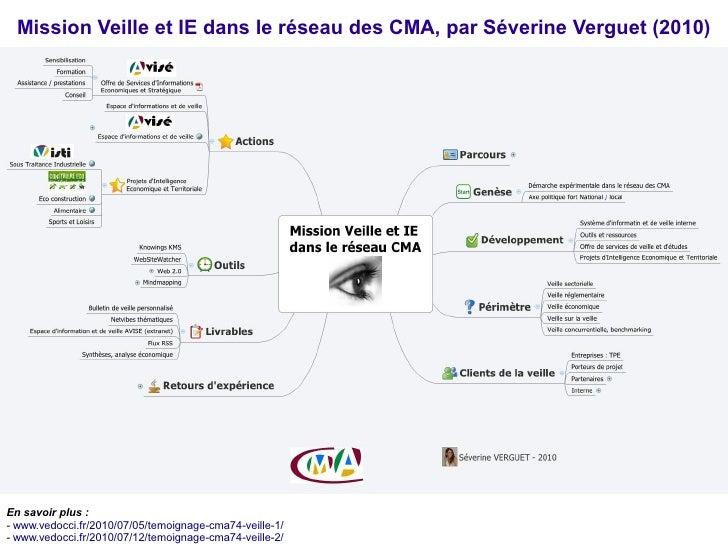 Mission Veille et IE dans le réseau des CMA, par Séverine Verguet (2010)     En savoir plus : - www.vedocci.fr/2010/07/05/...