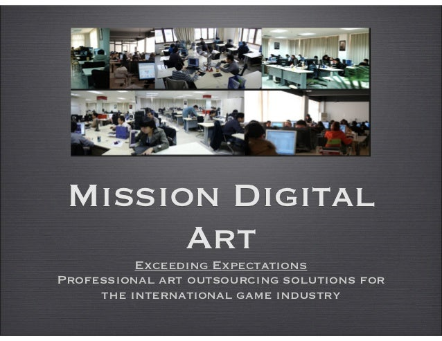 Mission Digital       Art          Exceeding ExpectationsProfessional art outsourcing solutions for     the international ...