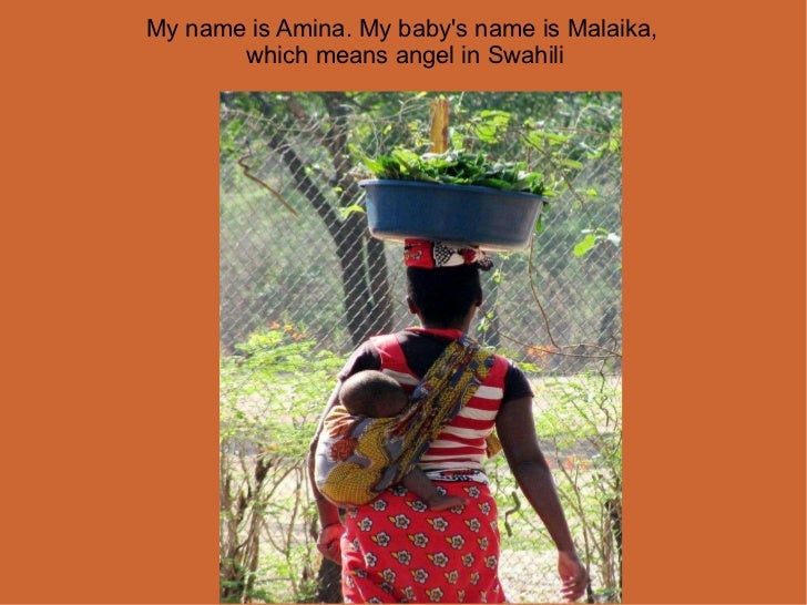 My name is Amina. My baby's name is Malaika,  which means angel in Swahili