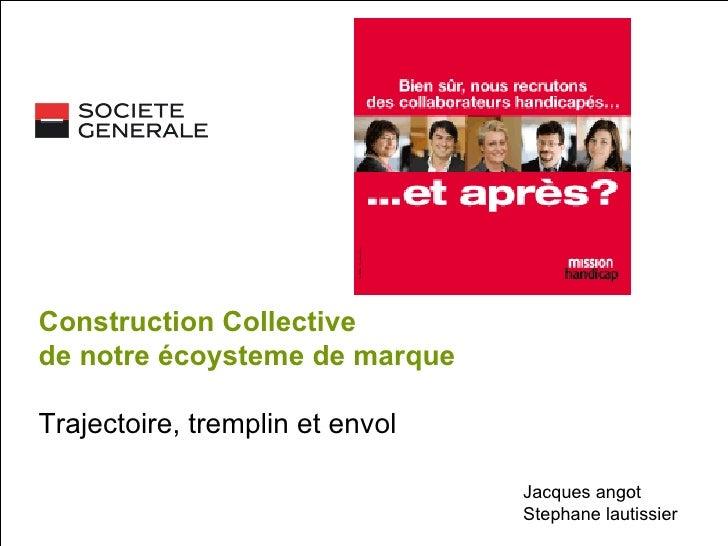 Mission Handicap <ul><li>Construction collective de votre écosystème </li></ul>11 juin 2009 Construction Collective  de no...