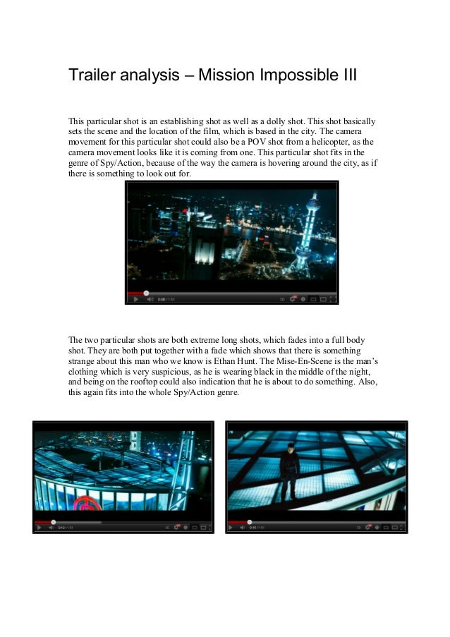 Trailer analysis – Mission Impossible III This particular shot is an establishing shot as well as a dolly shot. This shot ...
