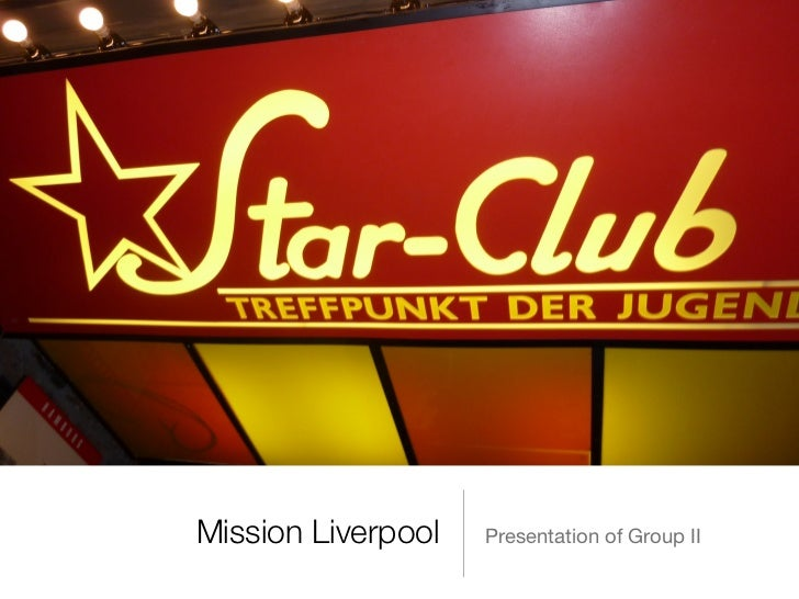 Mission Liverpool   Presentation of Group II